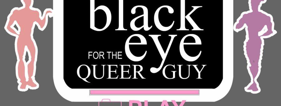 Black eye for the queer guy
