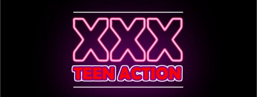 XXX Teen Action